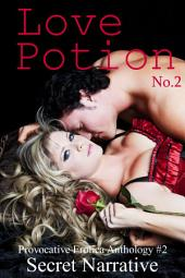 Love Potion No. 2: An Anthology of Provocative Erotica, Issue 2