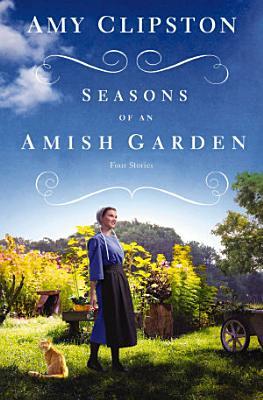 Seasons of an Amish Garden