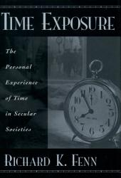 Time Exposure: The Personal Experience of Time in Secular Societies
