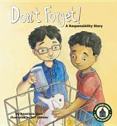 Don't Forget!: A Responsibility Story