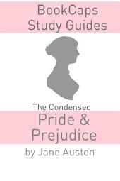 The Condensed Pride and Prejudice (Jane Austen's Classic Novel)