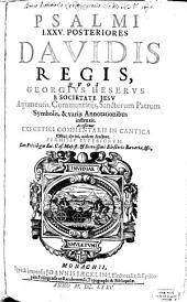 Psalmi CL. Regis Davidis: Psalmi LXXV. Posteriores Davidis Regis, Volume 2