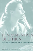 Fundamentals of Ethics for Scientists and Engineers