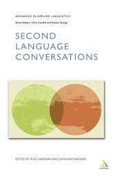 Second Language Conversations: Studies of Communication in Everyday Settings