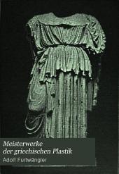 Meisterwerke der griechischen Plastik: Kunstgeschichtliche untersuchungen, Band 1