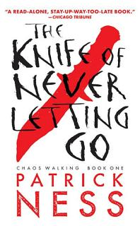 The Knife of Never Letting Go Book