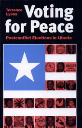 Voting for Peace: Postconflict Elections in Liberia