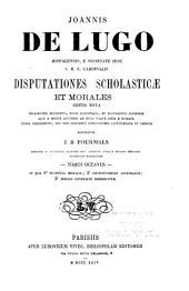 Disputationes scholasticæ et morales: In quo 1. Responsa moralia; 2. Constitutiones apostolicæ; 3. Indices generales reperiuntur