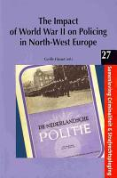 The Impact of World War II on Policing in North west Europe PDF