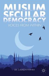 Muslim Secular Democracy: Voices from Within