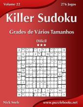 Killer Sudoku Grades de Vários Tamanhos - Difícil - Volume 22 - 276 Jogos