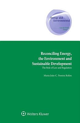 Reconciling Energy  the Environment and Sustainable Development PDF