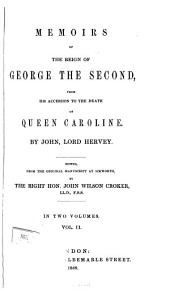 Memoirs of the Reign of George the Second: From His Accession to the Death of Queen Caroline, Volume 2