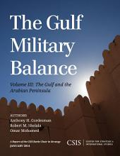 The Gulf Military Balance: The Gulf and the Arabian Peninsula