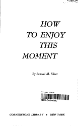 How To Enjoy This Moment A Book Of Practical Philosophy To Help You Achieve Happiness Now Book PDF