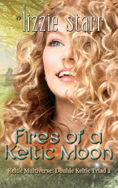 Fires of a Keltic Moon: Double Keltic Triad 2