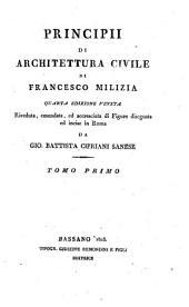 Principii di architettura civile ... riveduta, emendata, ed accresciuta di figure disegnate ed incise in Rome da Gio. Battista Sanese: Volume 1
