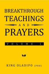 Breakthrough Teachings and Prayers: Volume 1