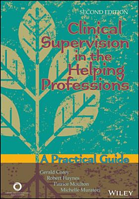 Clinical Supervision in the Helping Professions