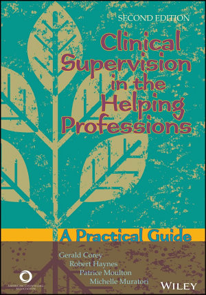 Clinical Supervision in the Helping Professions PDF