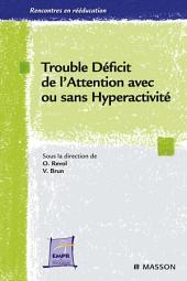 Trouble déficit de l'attention avec ou sans hyperactivité: de la théorie à la pratique