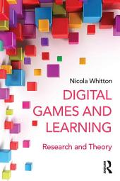 Digital Games and Learning: Research and Theory