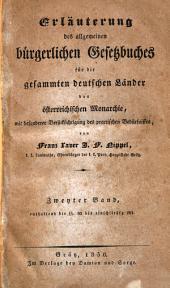 Erläuterung des allgemeinen bürgerlichen Gesetzbuches für die gesammten deutschen Länder der österreichischen Monarchie: mit besonderer Berücksichtigung des practischen Bedürfnisses, Band 2