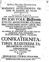 Discursus iuris publ. de confraternitatibus illustrium familiarum in civitate Germanorum