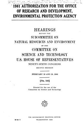 1981 Authorization for the Office of Research and Development  Environmental Protection Agency PDF