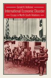 International Economic Disorder: Essays in North-South Relations