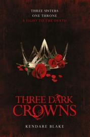 Three Dark Crowns Three Dark Crowns Book 1