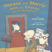 Horace and Morris Join the Chorus (but what about Dolores?)