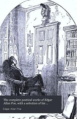 The Complete Poetical Works of Edgar Allan Poe  with a Selection of His Sketches and Reviews PDF