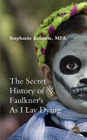 The Secret History of Faulkner s As I Lay Dying PDF