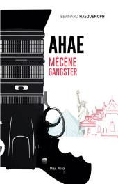 AHAE: Mécène gangster - Essais - documents