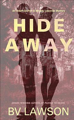 Hide Away  An Adam Dutton   Beverly Laborde Mystery