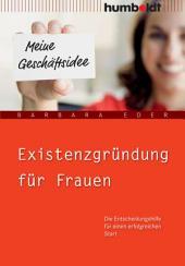 Existenzgründung für Frauen: Die Entscheidungshilfe für einen erfolgreichen Start, Ausgabe 4