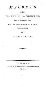 Macbeth, Trauerspiel von Shakespear zur Vorstellung auf dem Hoftheater zu Weimar eingerichtet von (Johann Christoph Friedrich von) Schiller. 2. Aufl