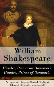 Hamlet  Prinz von D  nemark   Hamlet  Prince of Denmark   Zweisprachige Ausgabe  Deutsch Englisch    Bilingual edition  German English  PDF