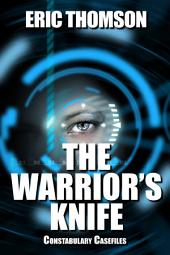 The Warrior's Knife: A 26th Century Murder Mystery