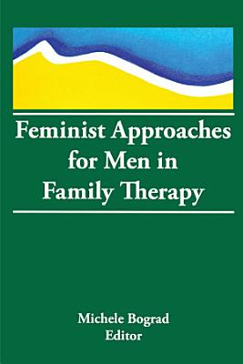Feminist Approaches for Men in Family Therapy PDF