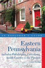 Explorer's Guide Eastern Pennsylvania: Includes Philadelphia, Gettysburg, Amish Country & the Poconos (Second Edition)
