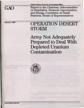 Operation Desert Storm: Army Not Adequately Prepared To Deal With Depleted Uranium Contamination
