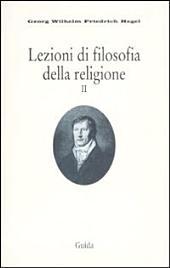 Lezioni di filosofia della religione: Volume 2