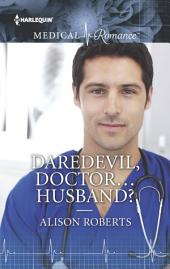Daredevil, Doctor...Husband?