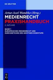 Europäisches Medienrecht und Durchsetzung des geistigen Eigentums: Ausgabe 2