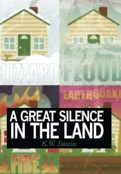 A Great Silence In The Land Book PDF