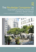 The Routledge Companion To Twentieth And Early Twenty First Century Urban Design