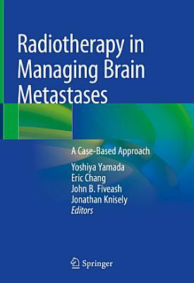 Radiotherapy in Managing Brain Metastases