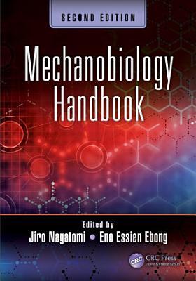 Mechanobiology Handbook, Second Edition